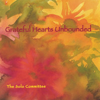 Grateful Hearts Unbounded — The Solo Committee