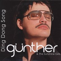 Ding Dong Song — Gunther & the Sunshine Girls, MS Dance Project, Günther Levi