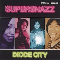 Diode City — Supersnazz