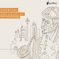 The Essential South African Jazz — Ebrahim A