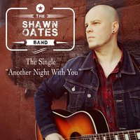 Another Night With You — The Shawn Oates Band