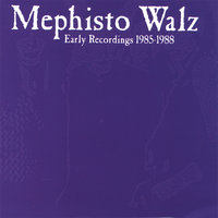 Early Recordings 1985-1988 — Mephisto Walz