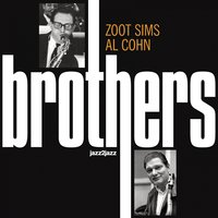 Brothers — Zoot Sims, Al Cohn