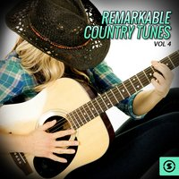 Remarkable Country Tunes, Vol. 4 — сборник