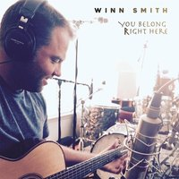 You Belong Right Here — Winn Smith