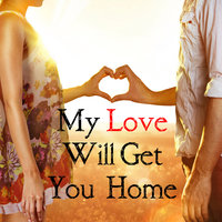 My Love Will Get You Home — Jesse O'Mahoney