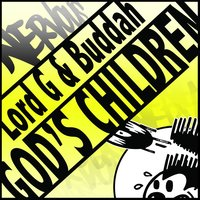 God's Children — Lord G And Buddah