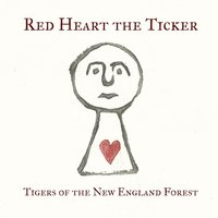 Tigers of the New England Forest — Red Heart the Ticker