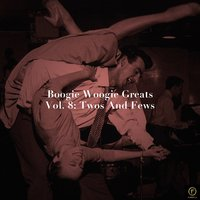 Boogie Woogie Greats, Vol. 8: Twos and Fews — сборник