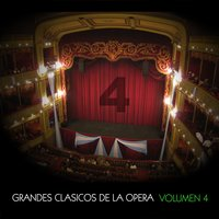 Grandes Clásicos de la Opera, Volumen 4 — Вольфганг Амадей Моцарт, Royal Philharmonic Orchestra, Джузеппе Верди, London Philharmonic Orchestra, Джакомо Пуччини, Wiener Volksopernorchester, Orchestra of the Budapest State Opera, Choir of the Budapest State Opera