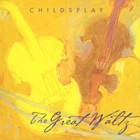 The Great Waltz — ChildsPlay