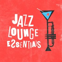 Jazz Lounge Essentials — сборник