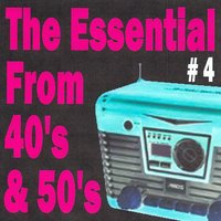 The essential from 40's and 50's volume 4 — сборник
