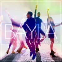 Turn It Around — BAYLA