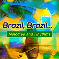 Brazil, Brazil... Melodies And Rhythms — сборник