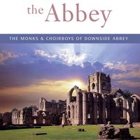 The Abbey — Monks And Choirboys Of Downside Abbey