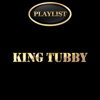 King Tubby Playlist — King Tubby