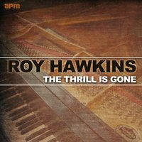 The Thrill Is Gone: The Best of Roy Hawkins — Roy Hawkins