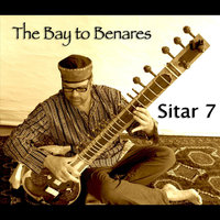 The Bay to benares — Sitar 7