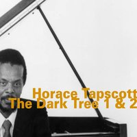 The Dark Tree 1 & 2 — John Carter, Andrew Cyrille, Horace Tapscott, Cecil MCBee