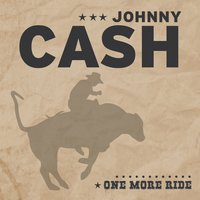 One More Ride — Johnny Cash