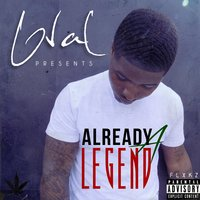 Already a Legend — G-Val