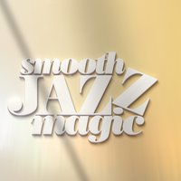 Smooth Jazz Magic — Smooth Jazz