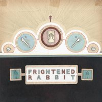 The Winter of Mixed Drinks — Frightened Rabbit