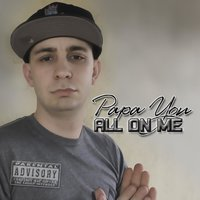 All on Me — Papa Yon