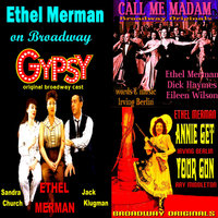 Ethel Merman On Broadway — Ethel Merman, Original Broadway Casts, Ethel Merman & Original Broadway Casts