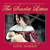 The Scarlet Letter - Suite from the Original TV Soundtrack — John Morris