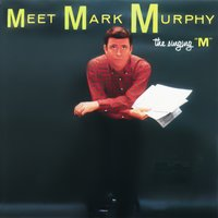 "Meet Mark Murphy the Singing ""M"" — Mark Murphy"