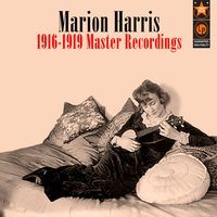 1916-1919 Master Recordings — Marion Harris