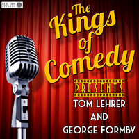 Kings of Comedy Presents Tom Lehrer and George Formby — Tom Lehrer, George Formby