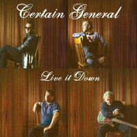 Live It Down — Certain General