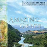 50 Golden Hymns - Volume 1 - Amazing Grace — сборник