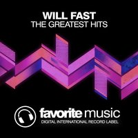 The Greatest Hits — Will Fast