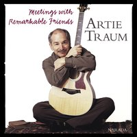 Meetings With Remarkable Friends — Artie Traum