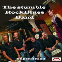 Superstition — Luca Azzarri, Fabio Fellina, Pier Paolo Pancaldi, Alessandra Bavieri, The Stumble RockBluesBand, Giuseppe di Bello