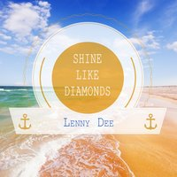 Shine Like Diamonds — Lenny Dee