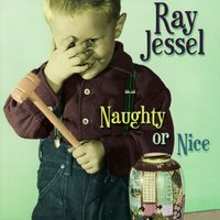 Naughty or Nice — Ray Jessel