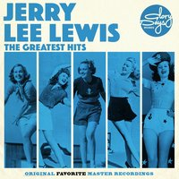 The Greatest Hits Of Jerry Lee Lewis — Jerry Lee Lewis