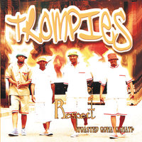 Respect Toasted Gona' Ganati — Trompies