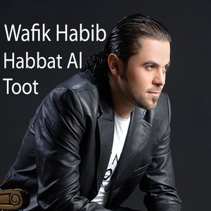 Wafik Habib - Habbat Al Toot