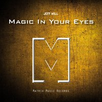 Magic in Your Eyes — Jeff Will