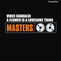 A Flower Is a Lovesome Thing — Vince Guaraldi Trio