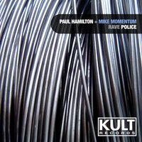 Kult Records Presents: Rave Police — Paul Hamilton, Mike Momentum