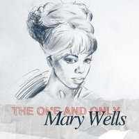 The One and Only - Mary Wells — Mary Wells