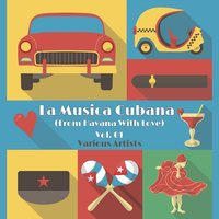 La Musica Cubana, Vol. 01 (From Havana with Love) — сборник