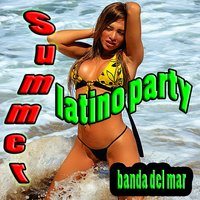 Summer Latino Party — Banda del Mar